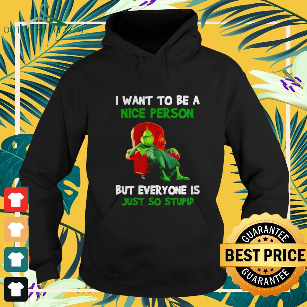 Grinch and Max I want to be a nice person but everyone is just so stupid hoodie