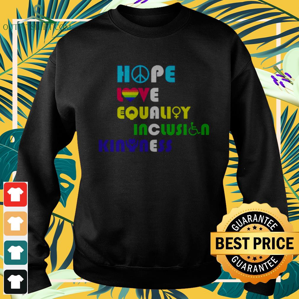 Hope love equality inclusion kindness peace human rights sweater