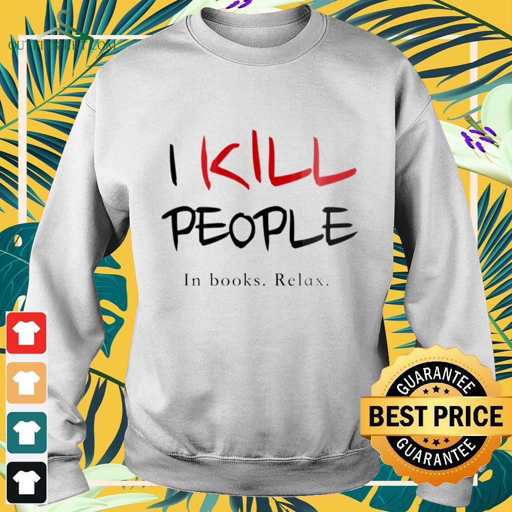 I kill ppeople in books relax sweater