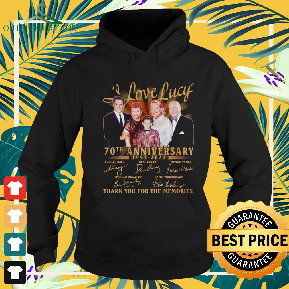I love Lucy 70th anniversary 1951-2021 thank you for the memories hoodie