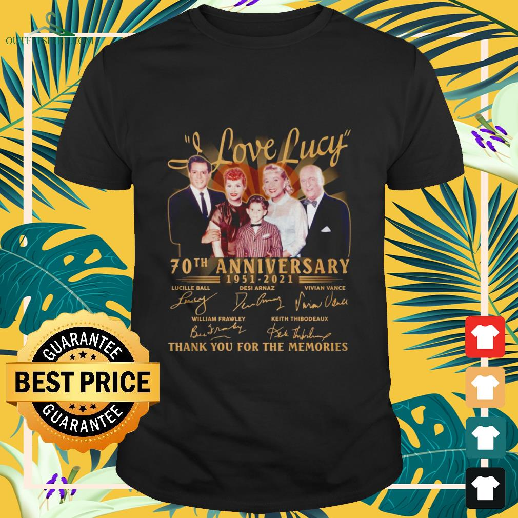 I love Lucy 70th anniversary 1951-2021 thank you for the memories shirt