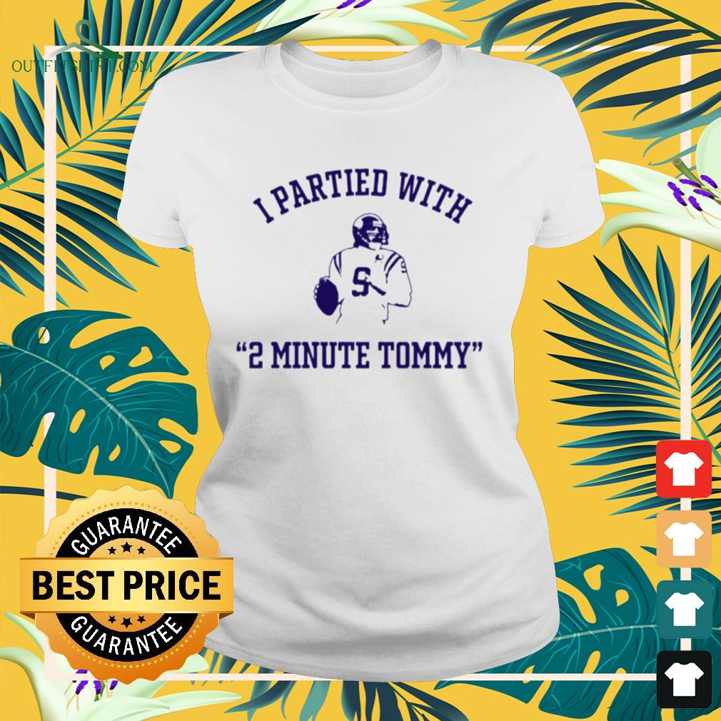 I partied with 2 minute Tommy Kramer ladies-tee