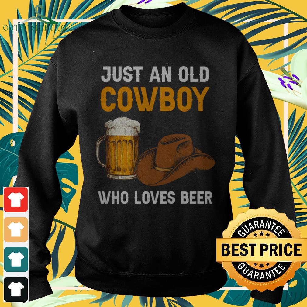 Just an old cowboy who loves beer sweater