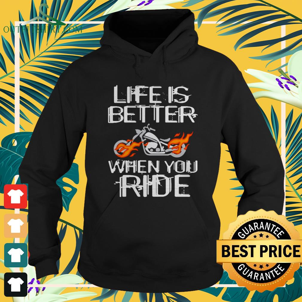 Life is better when you ride hoodie