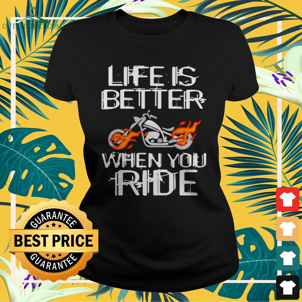 Life is better when you ride ladies-tee