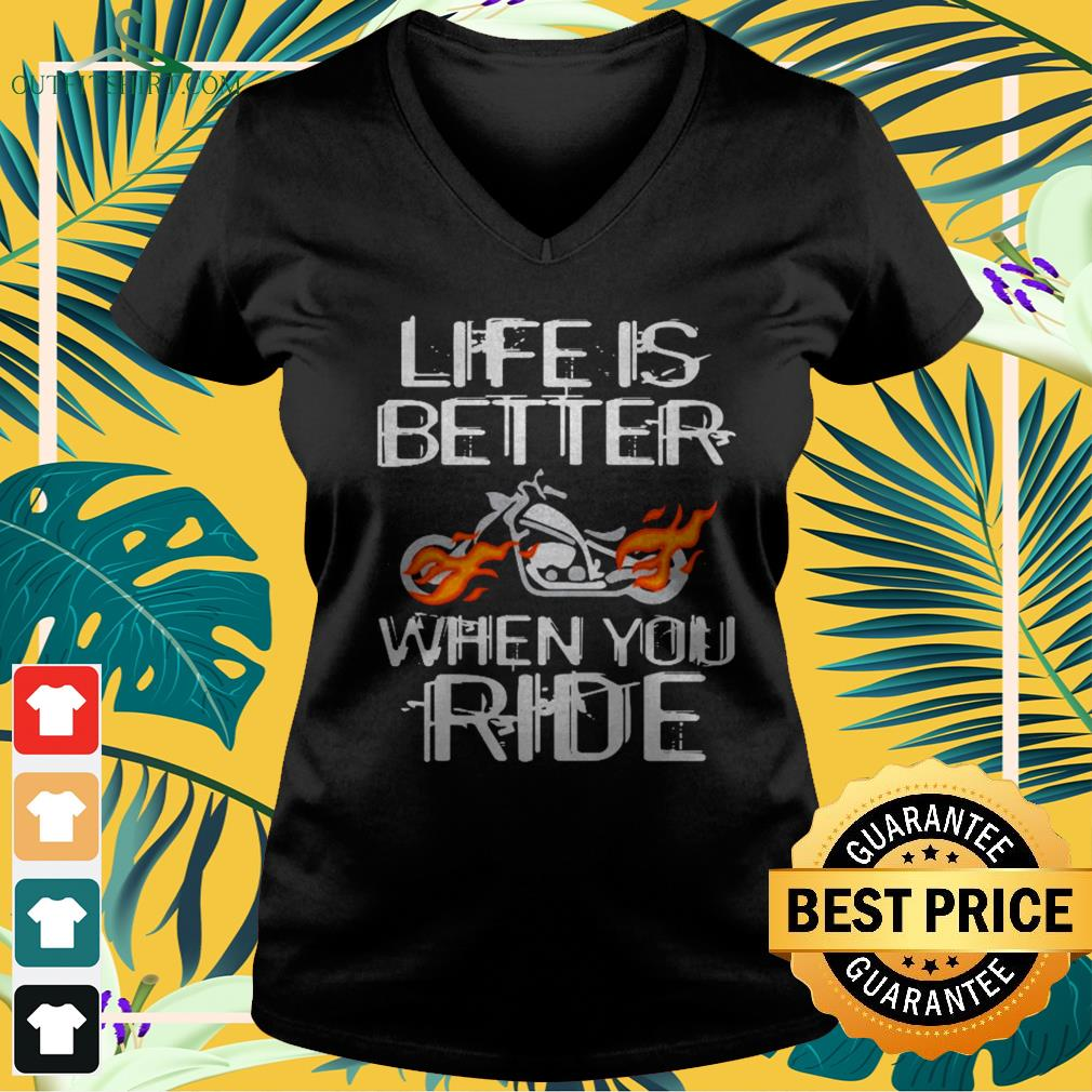 Life is better when you ride v-neck t-shirt