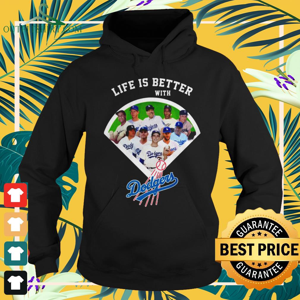 Life is better with Los Angeles Dodgers baseball team hoodie
