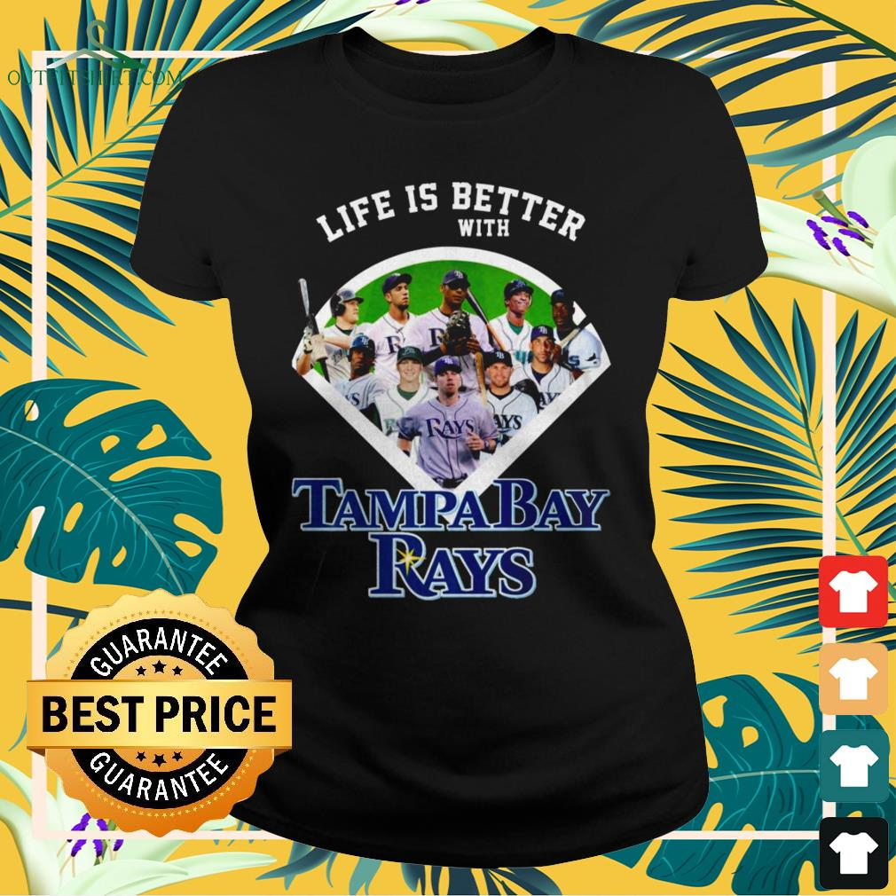 Life is better with Tampa Bay Rays baseball team ladies-tee
