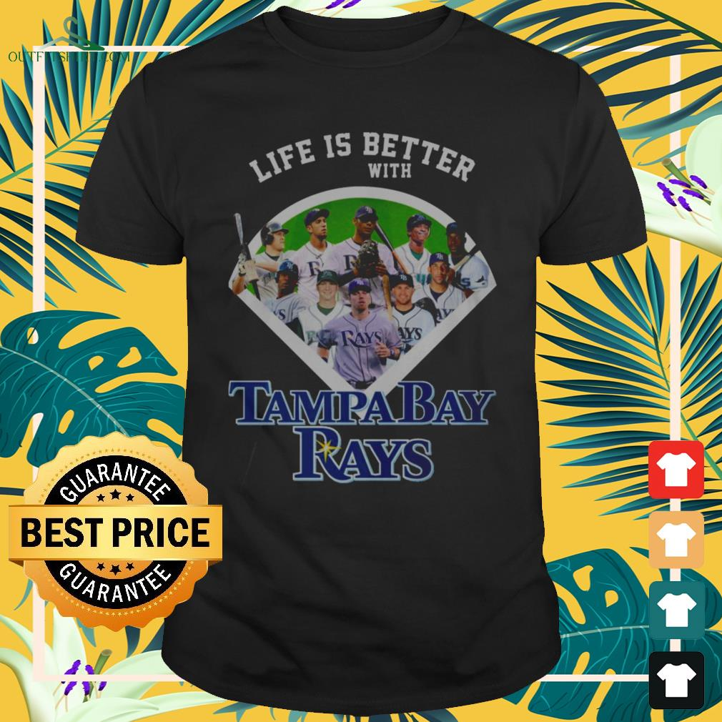 Life is better with Tampa Bay Rays baseball team shirt