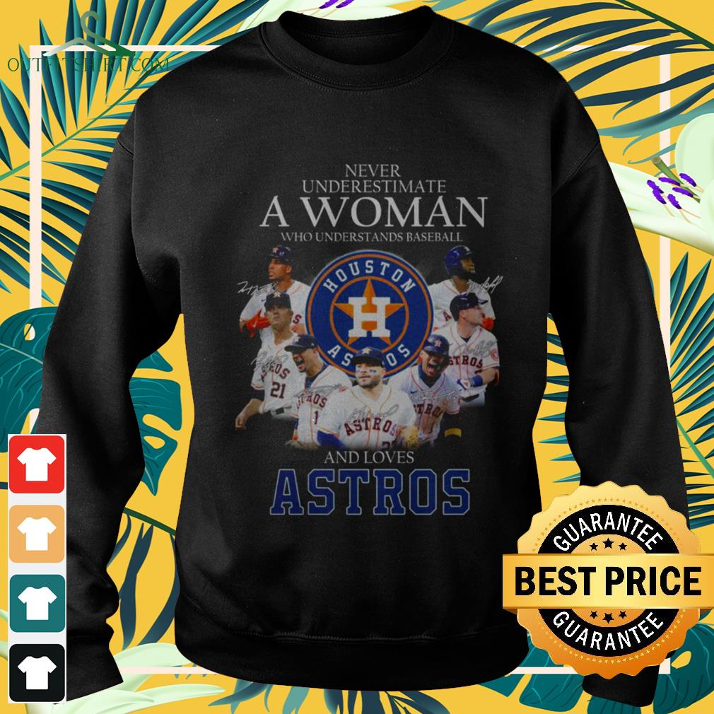 Never underestimate a woman who understands baseball and loves Astros sweater