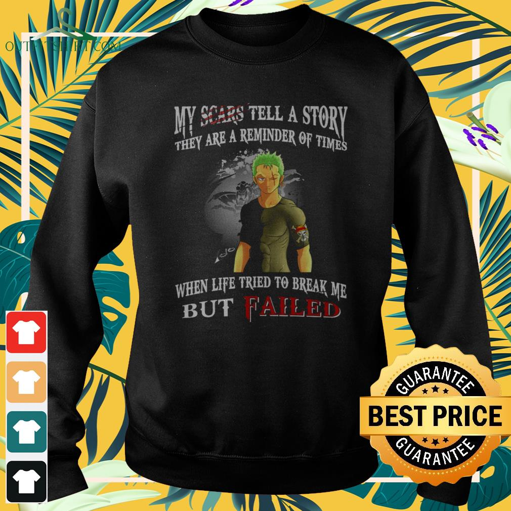 Roronoa Zoro Monkey My scars tell a story they are reminder of times when life tried to break mesweater