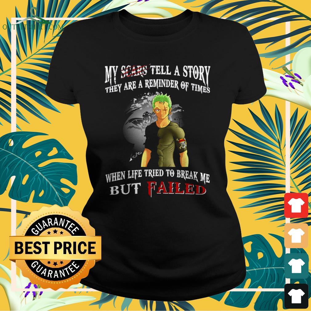 Roronoa Zoro Monkey My scars tell a story they are reminder of times when life tried to breakladies-tee