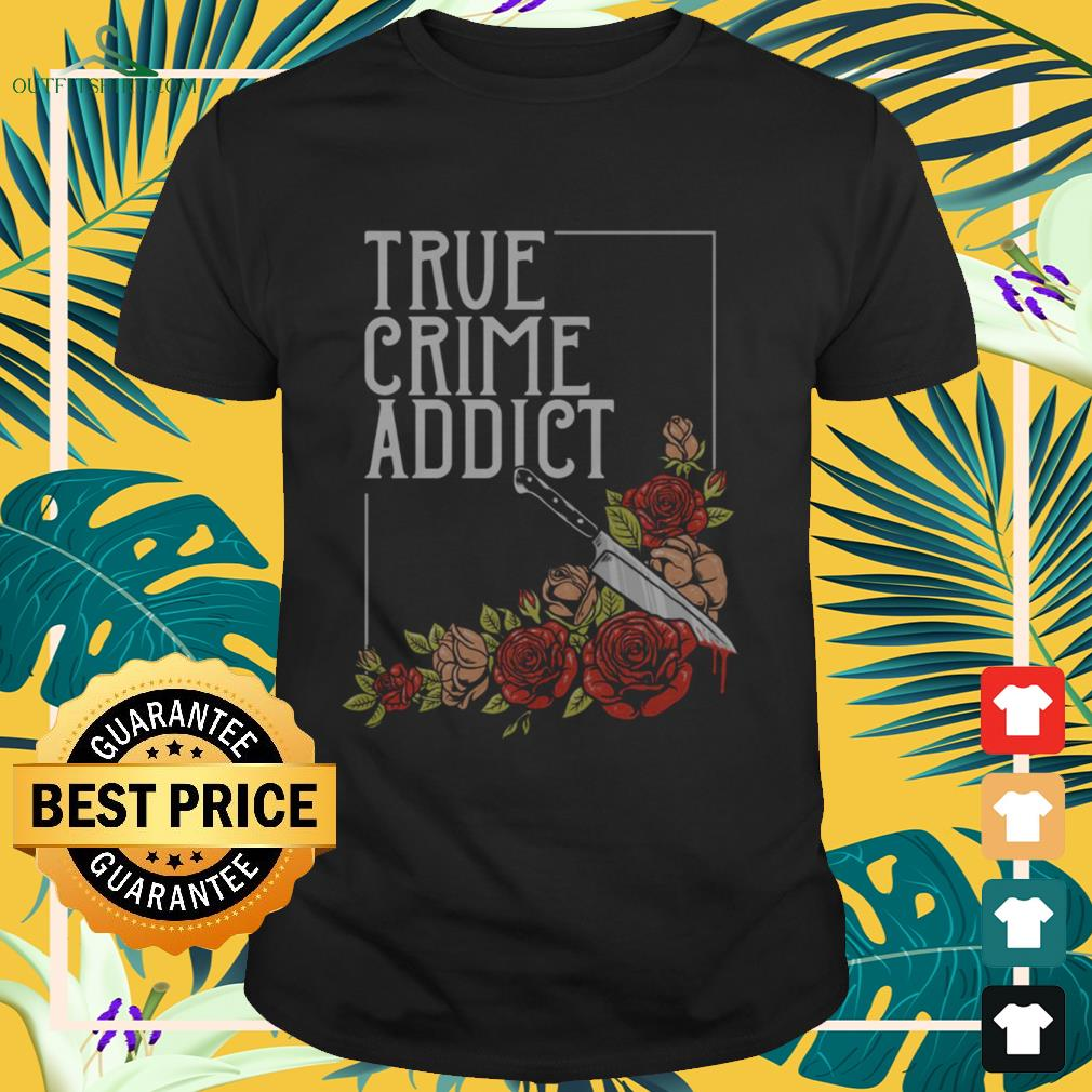 Roses and knife true crime addict shirt