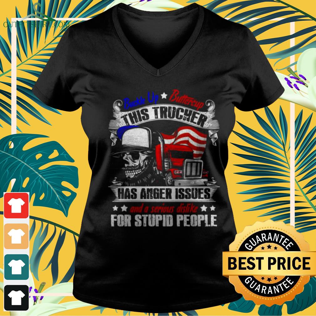 Skull buckle up buttercup this trucker has anger issues v-neck t-shirt
