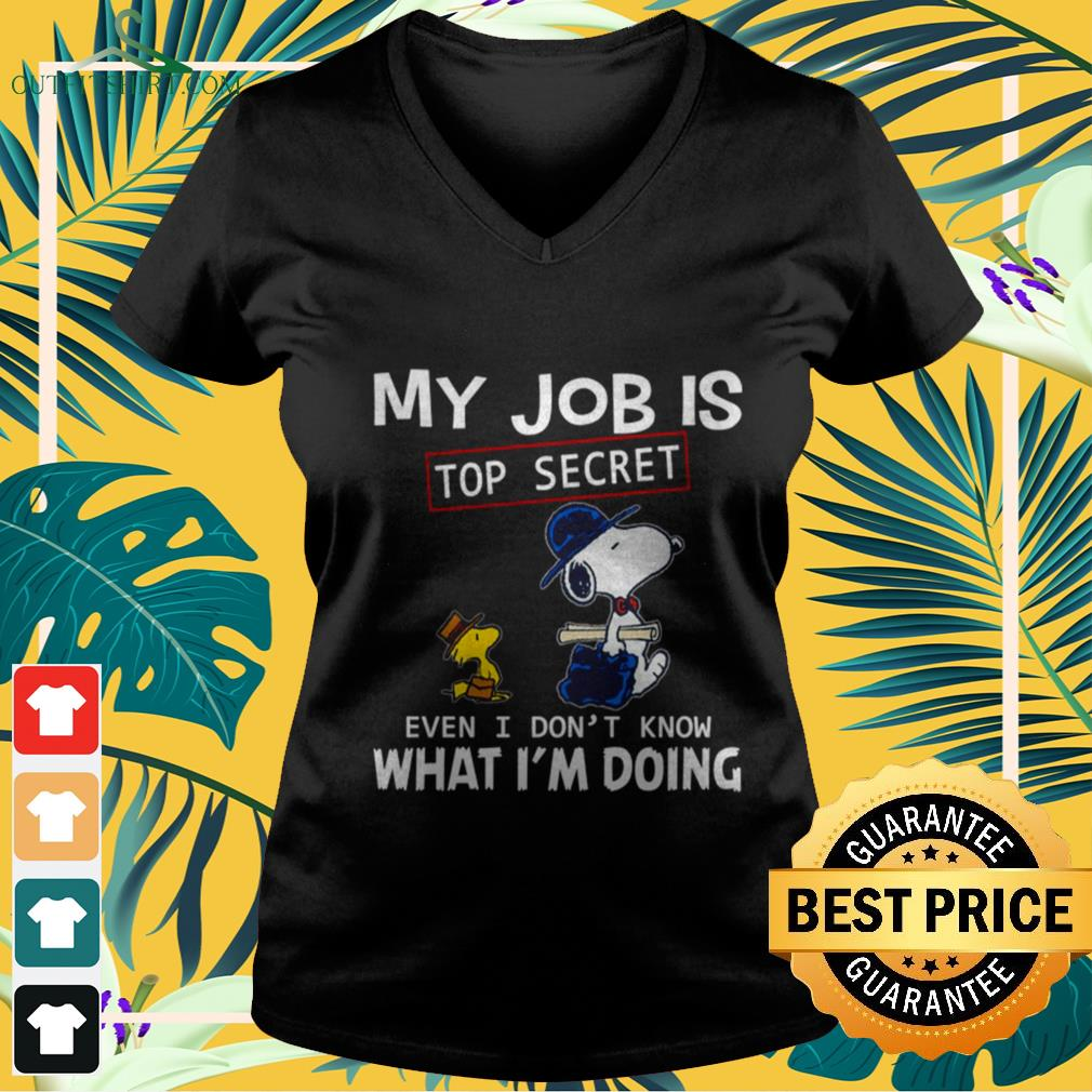 Snoopy and Woodstocks my job is top secret even I don't know what I'm doing v-neck t-shirt