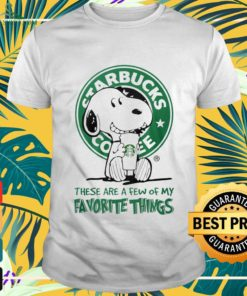 Snoopy drink Starbucks Coffee these are a few of my favorite things shirt