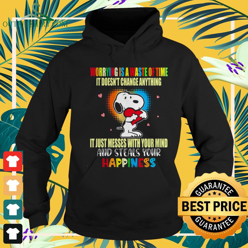Snoopy worrying is a waste of time it doesn't change anything it just messes with youhoodie