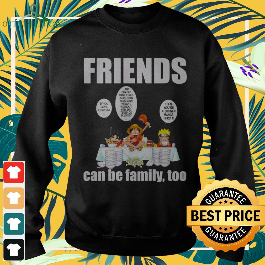 Son Goku Luffy Naruto eating friends can be family too Anime lovers sweater