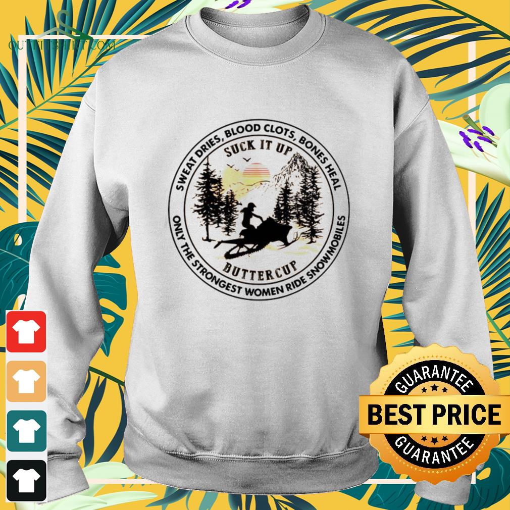 Sweat dries blood clots bones heal only the strongest women ride snowmobiles sweater