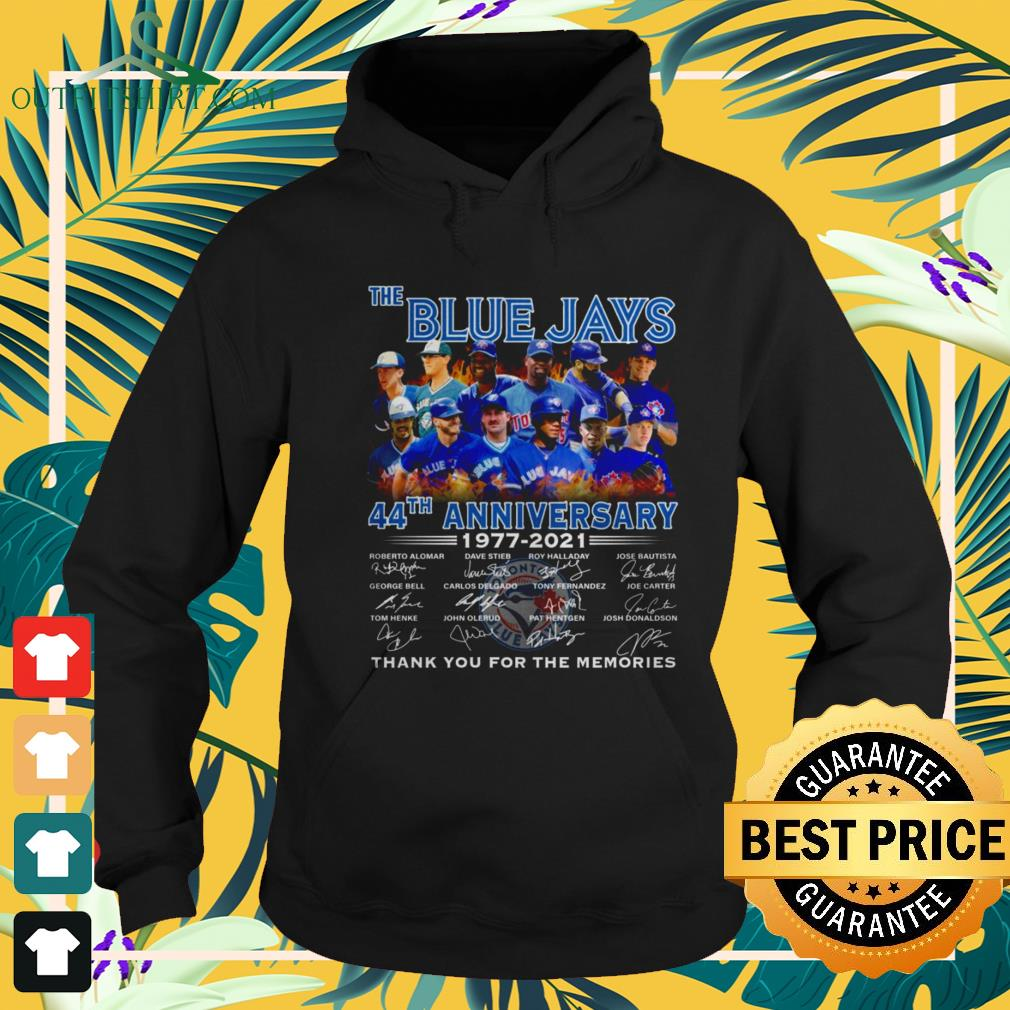 The Blue Jays 44th Anniversary 1977-2021 thank you for the memories signature hoodie
