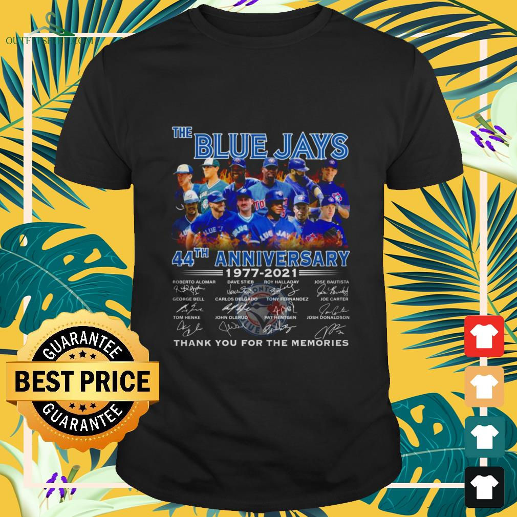 The Blue Jays 44th Anniversary 1977-2021 thank you for the memories signature shirt
