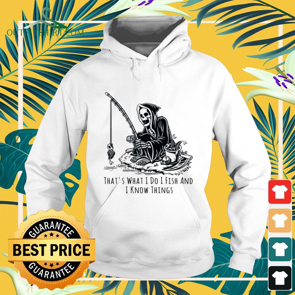 The Death that's what I do I fish and I know things hoodie