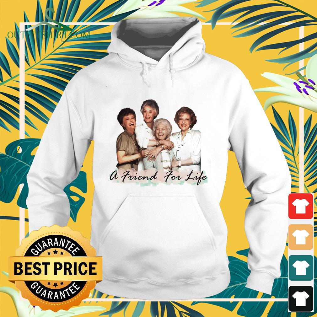 The Golden Girl A friend for lifes hoodie