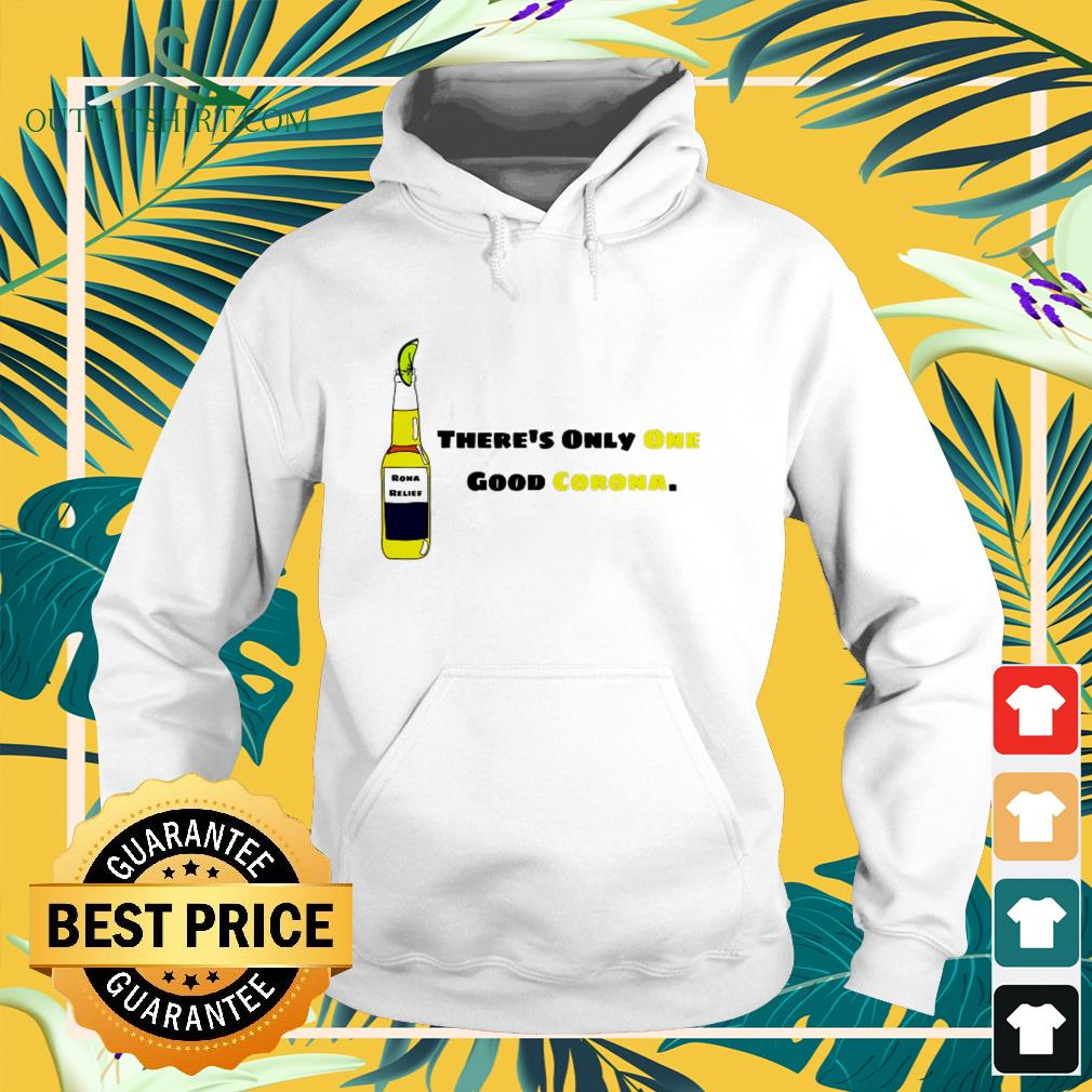 There's only one good Corona funny hoodie