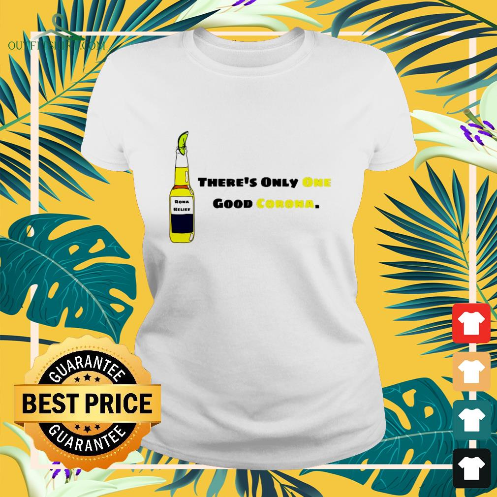 There's only one good Corona funny ladies-tee