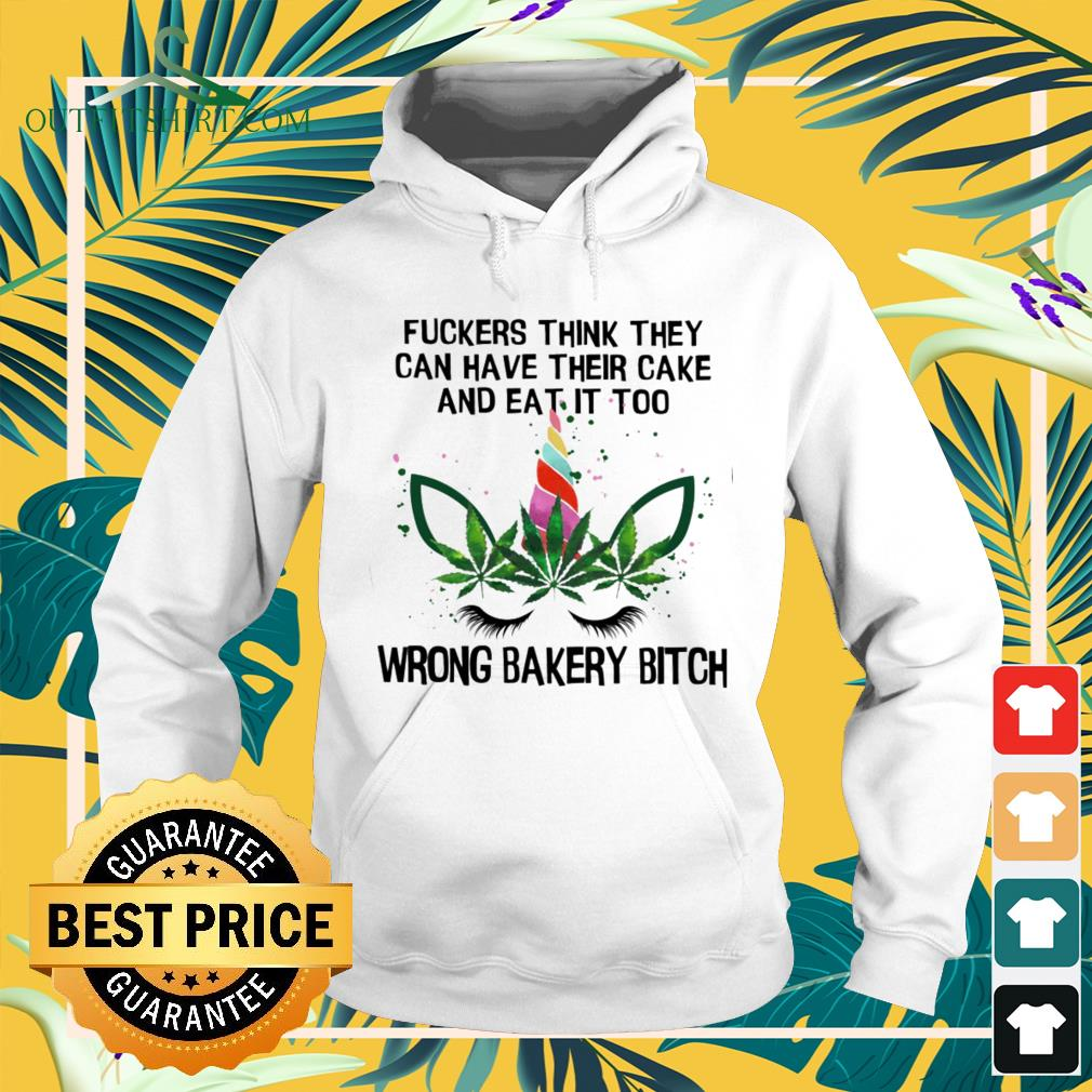 Unicorns fuckers think they can have their cake and eat it too wrong bakery bitch hoodie