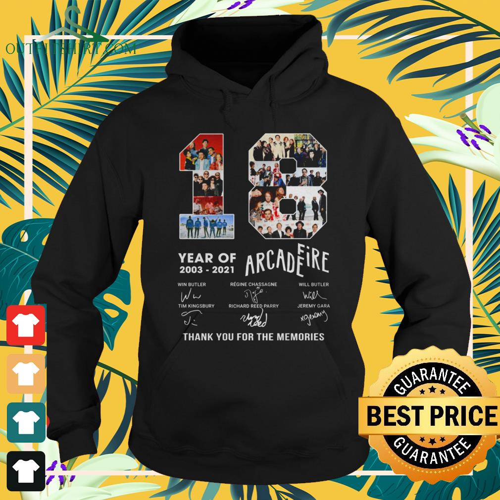 18 Years 2003-2021 Arcade Fire thank you for the memories signature hoodie