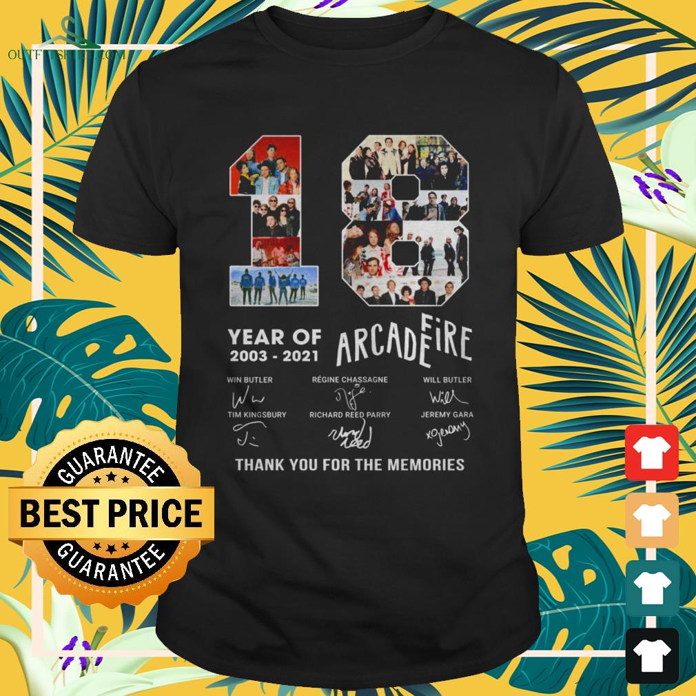 18 Years 2003-2021 Arcade Fire thank you for the memories signature shirt
