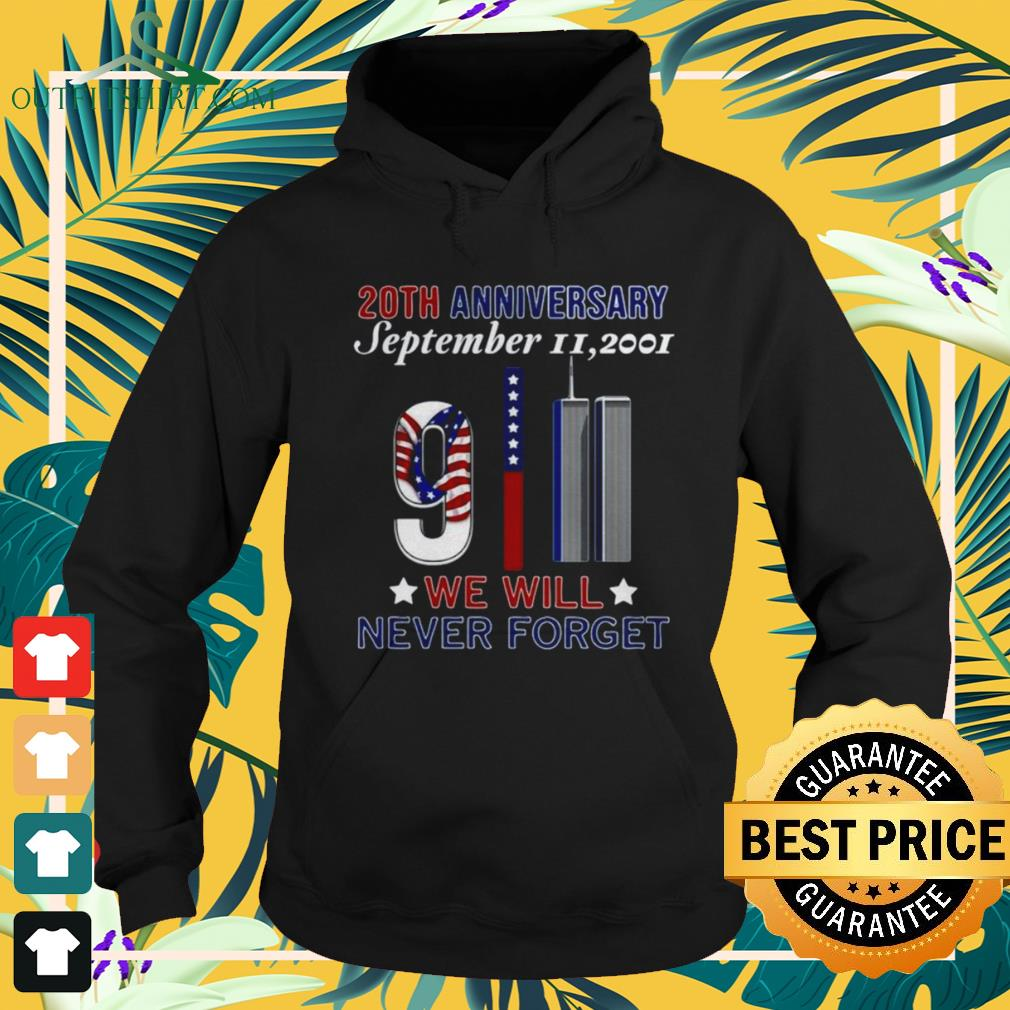 20th Anniversary September II 2021 We will never forget hoodie