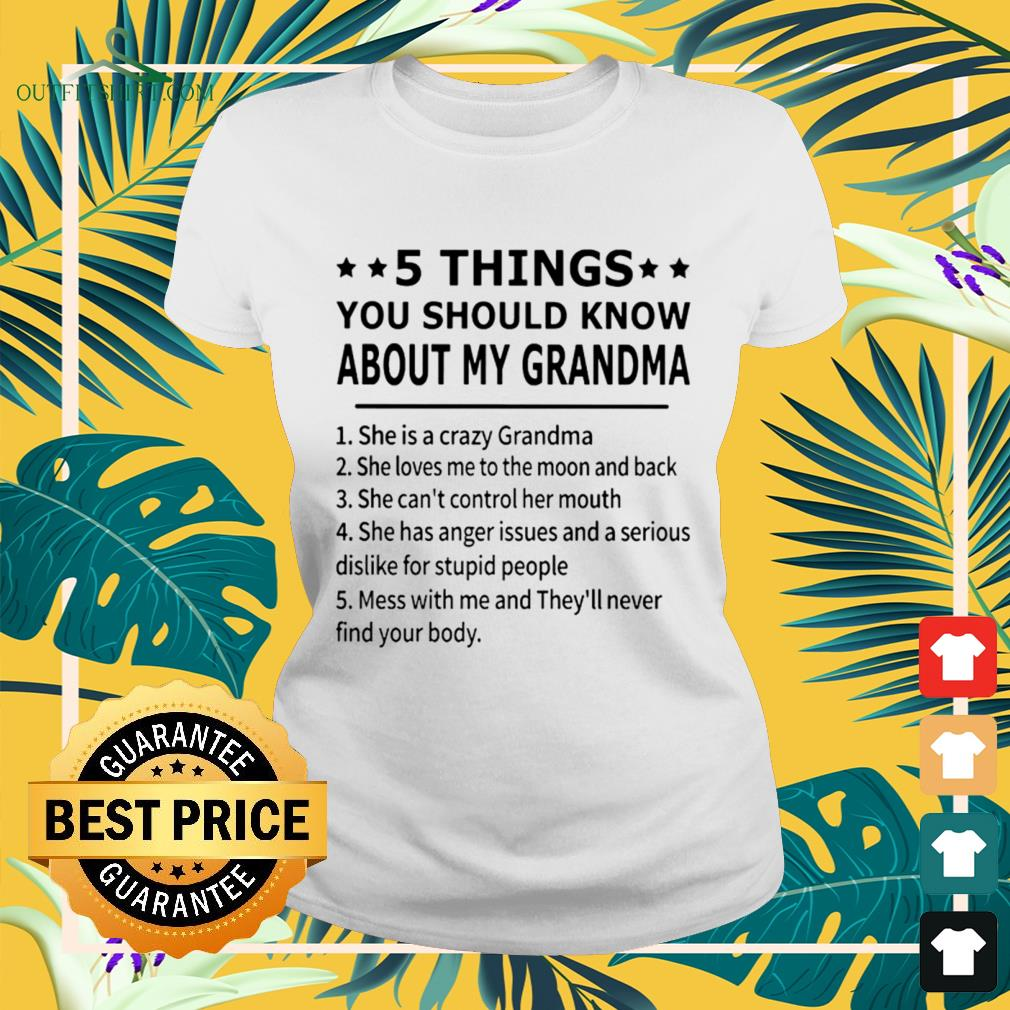 5 Things you should know about my grandma funny ladies-tee