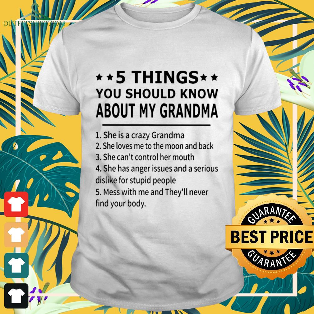5 Things you should know about my grandma funny shirt