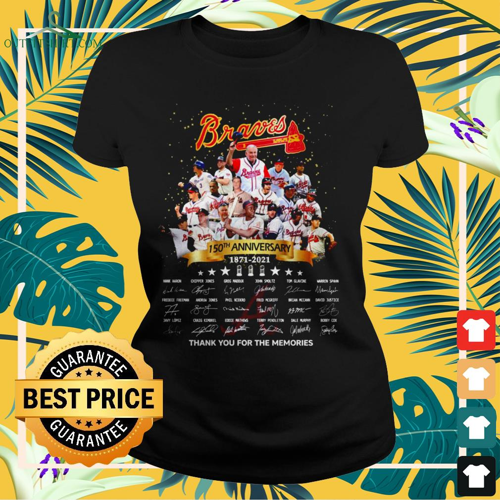 Atlanta Braves 150th Anniversary 1871-2021 thank you for the memories signatures ladies-tee