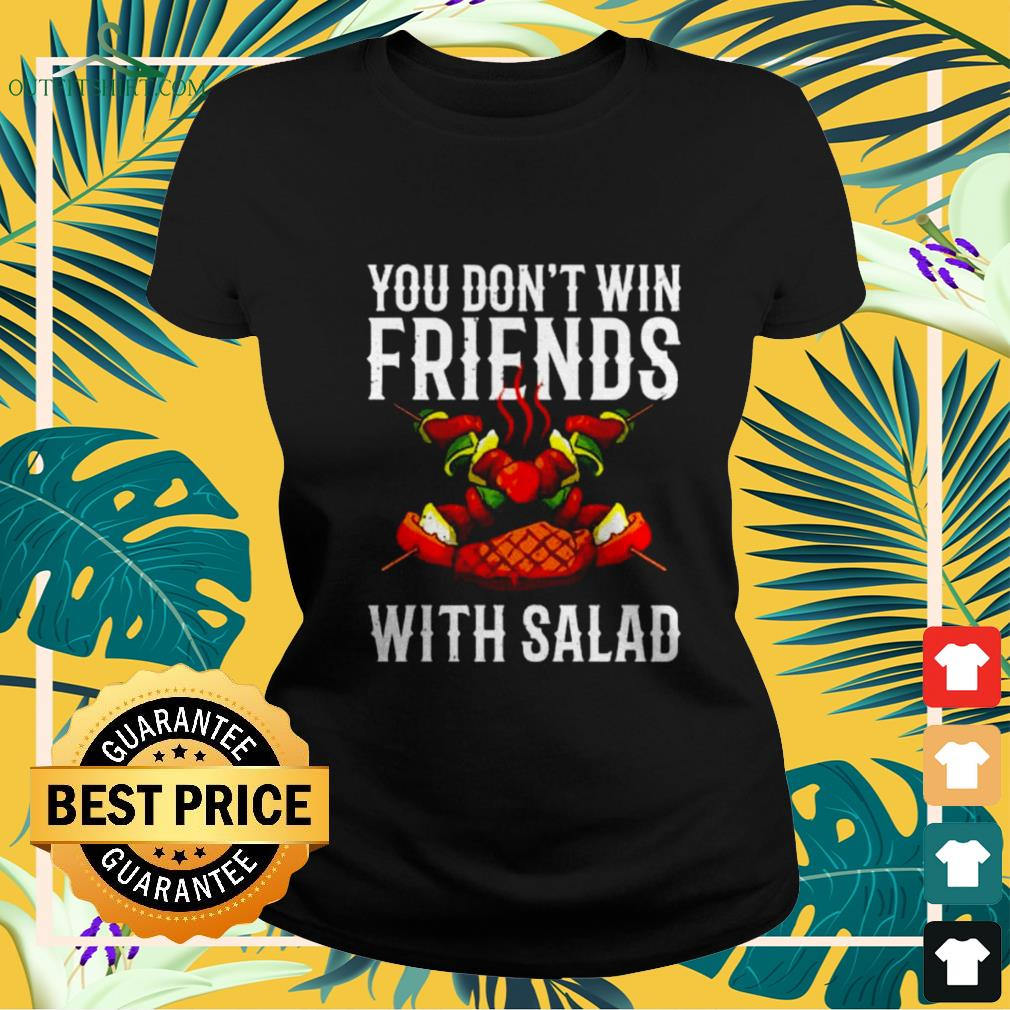 BBQ You don't win friends with salad ladies-tee