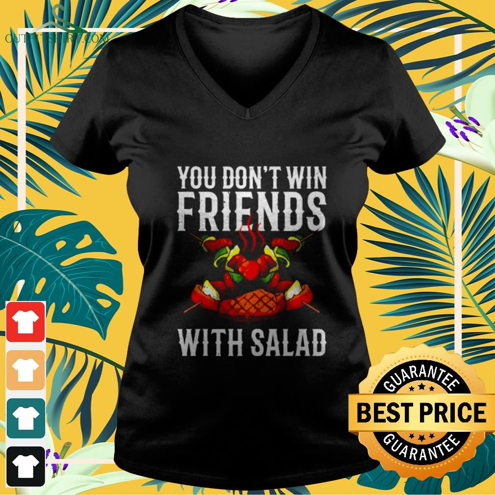 BBQ You don't win friends with salad v-neck t-shirt