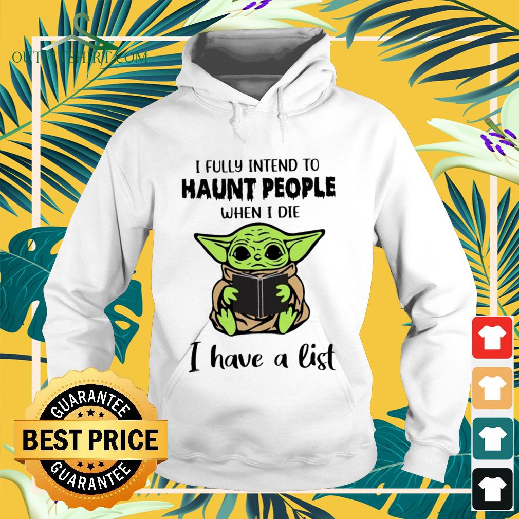Baby Yoda I fully intend to haunt people hoodie