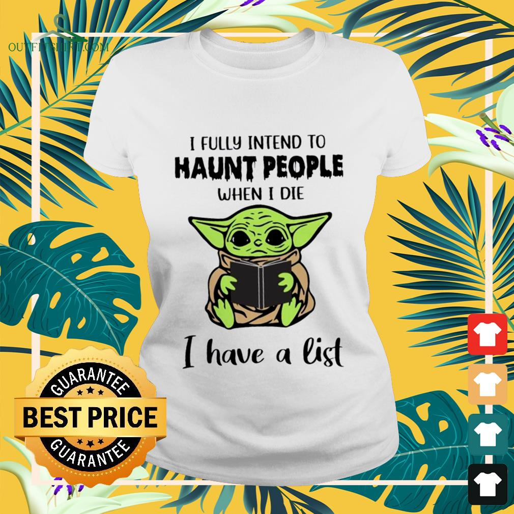 Baby Yoda I fully intend to haunt people ladies-tee