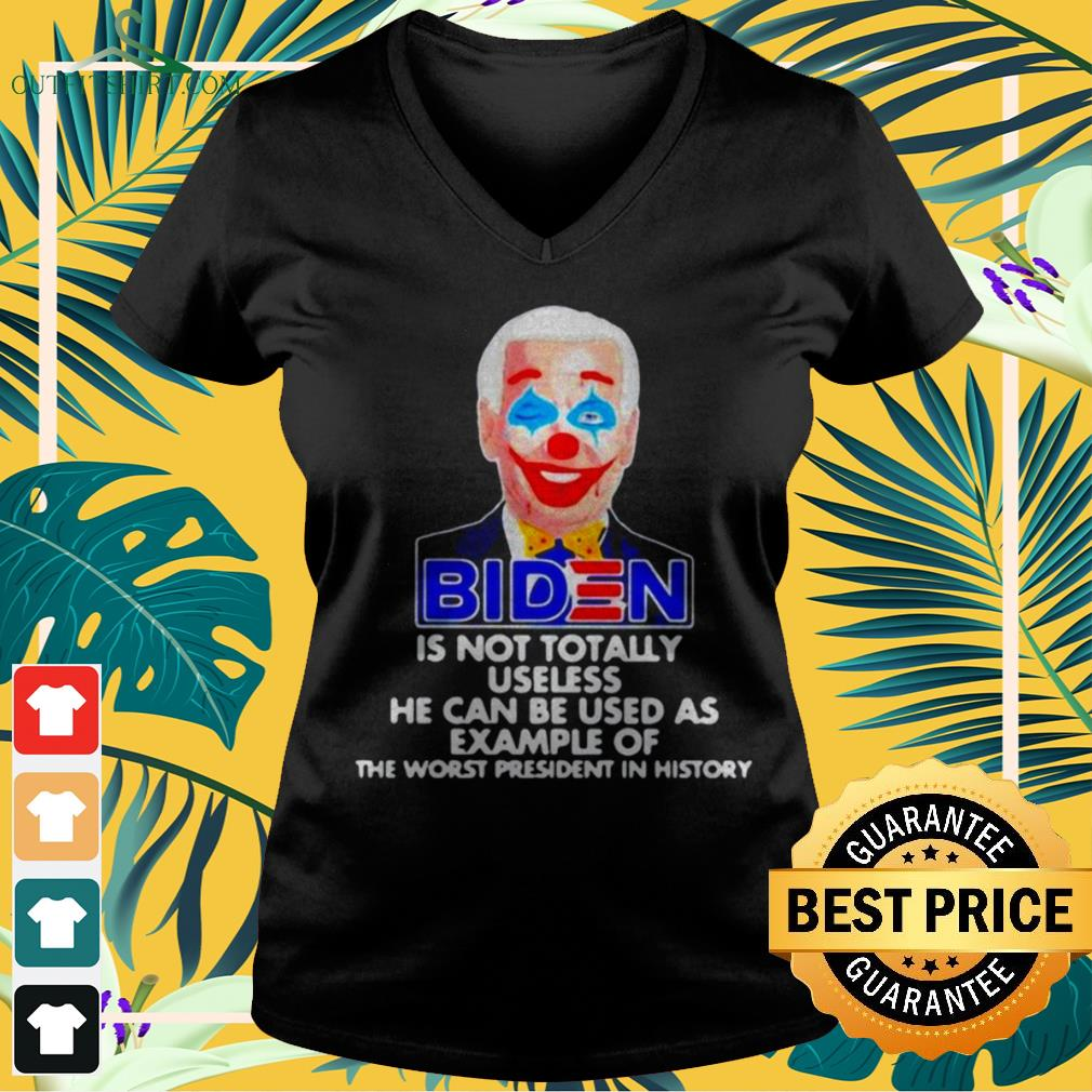 Biden clown is not totally useless he can be used as example v-neck t-shirt