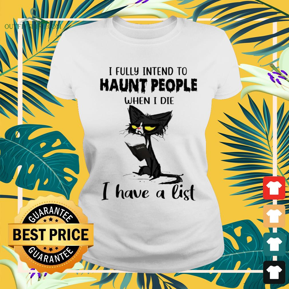 Black cat I fully intend to haunt people when I die I have a list ladies-tee