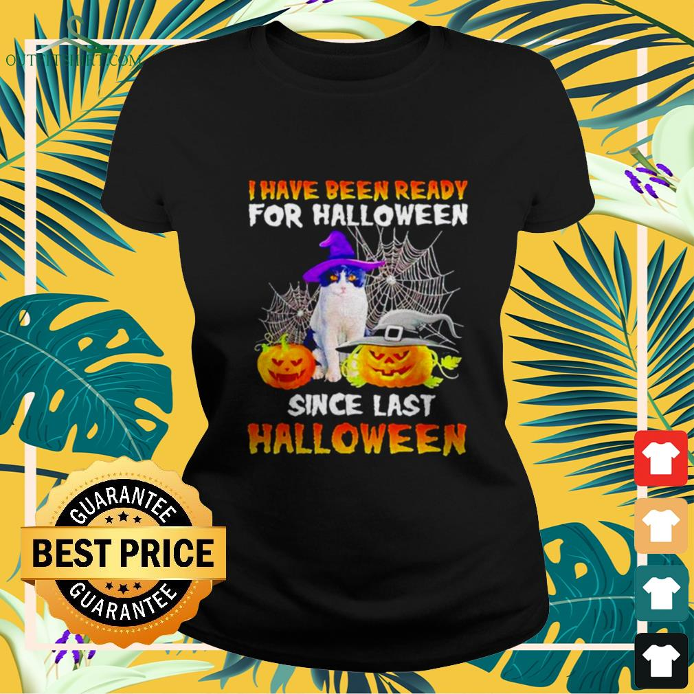 Cat I have been ready for Halloween since last Halloween ladies-tee