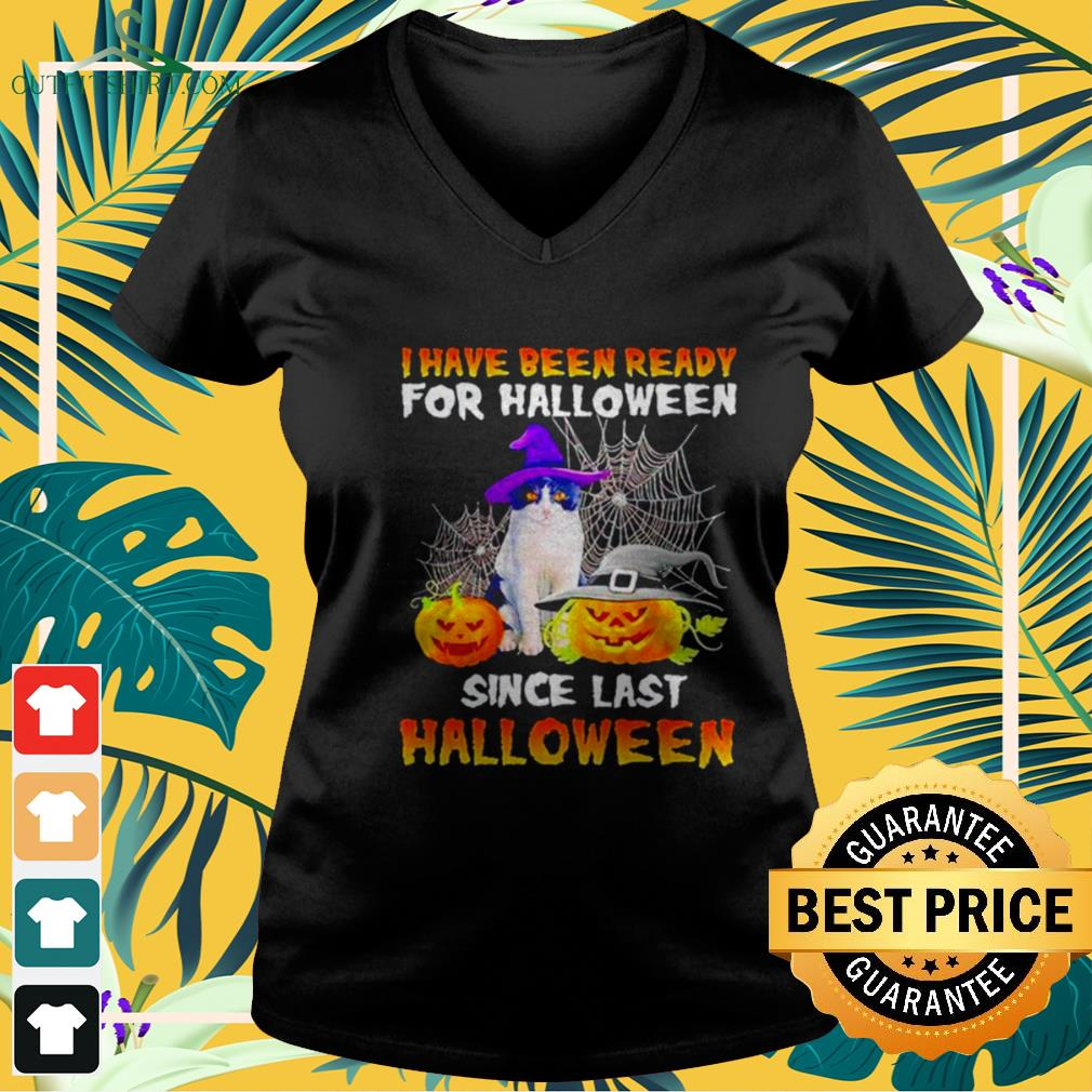Cat I have been ready for Halloween since last Halloween v-neck t-shirt