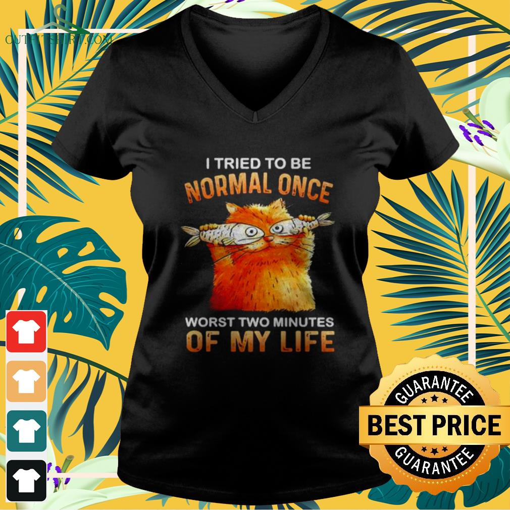 Cat I tried to be normal once worst two minutes of my life v-neck t-shirt