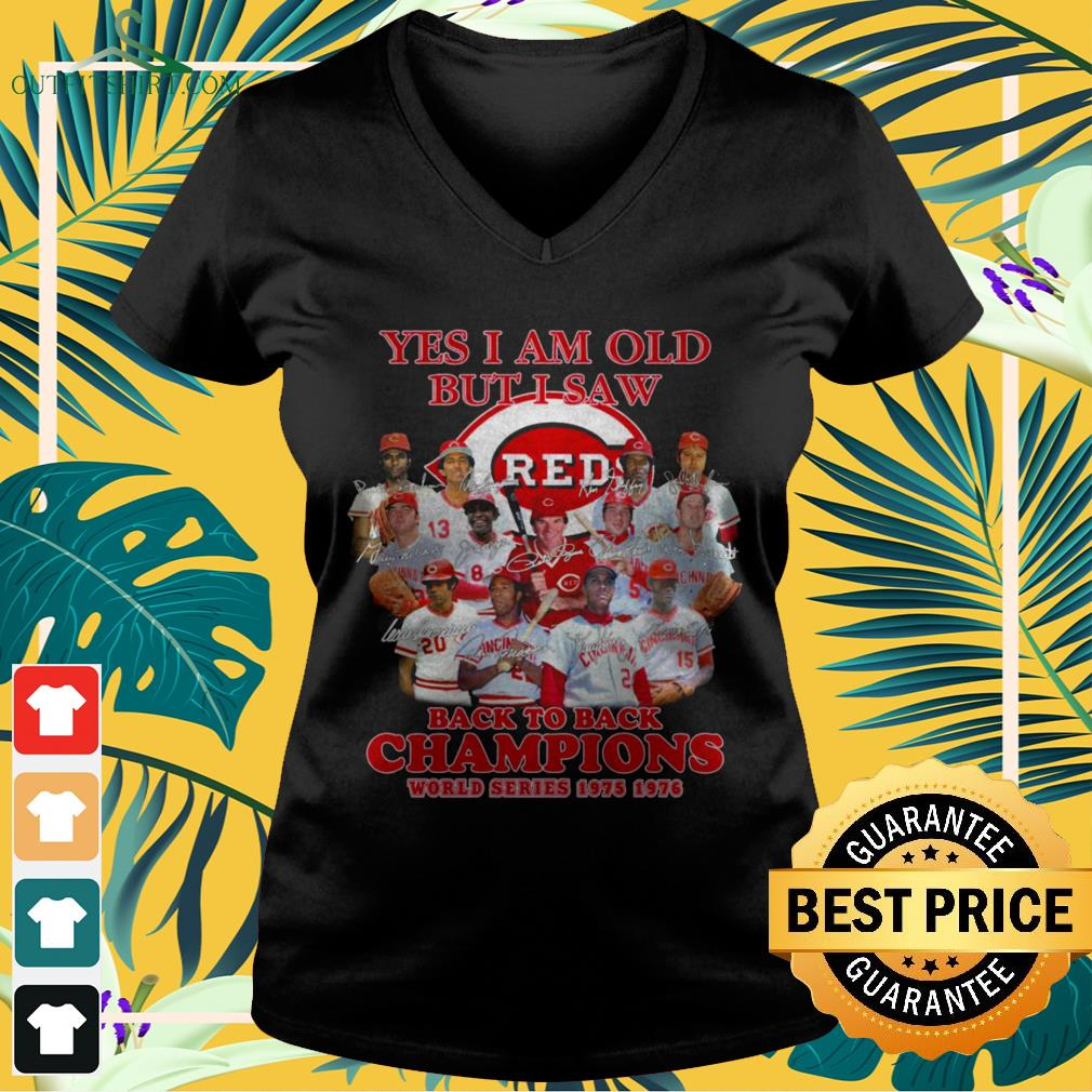Cincinnati Reds Yes I am old but I saw Reds back to back champions world series v-neck t-shirt
