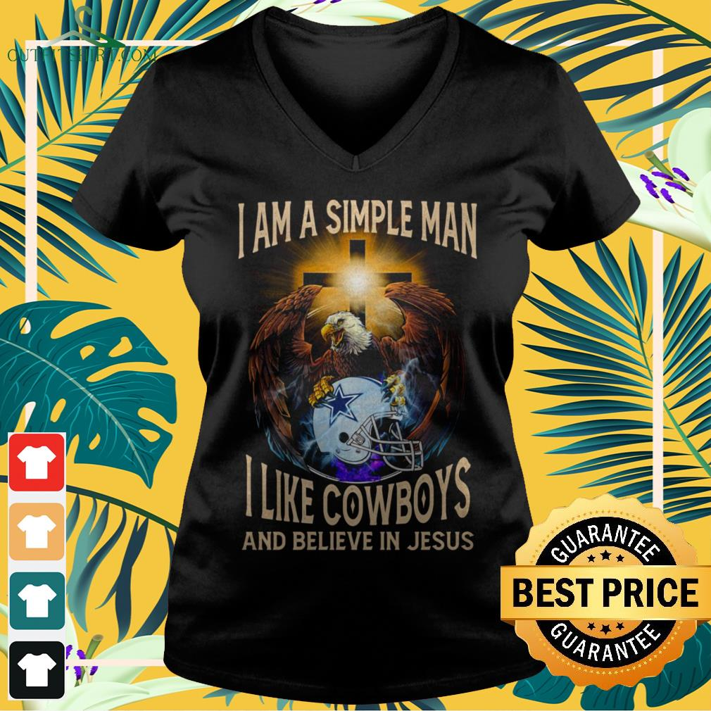 Dallas Cowboys I am a simple man I like Cowboys and believe in Jesus v-neck t-shirt