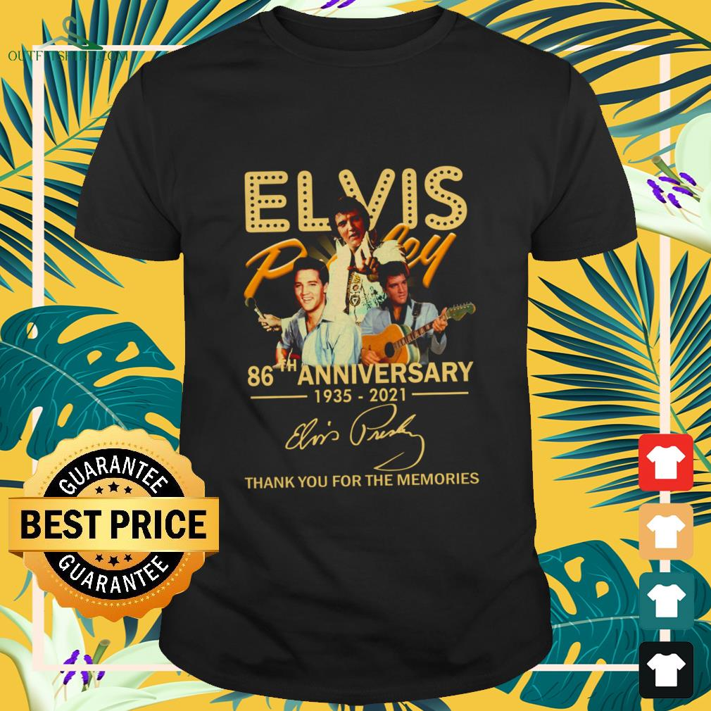 Elvis Presley 86th Anniversary 1935-2021 signature thank you for the memories shirt