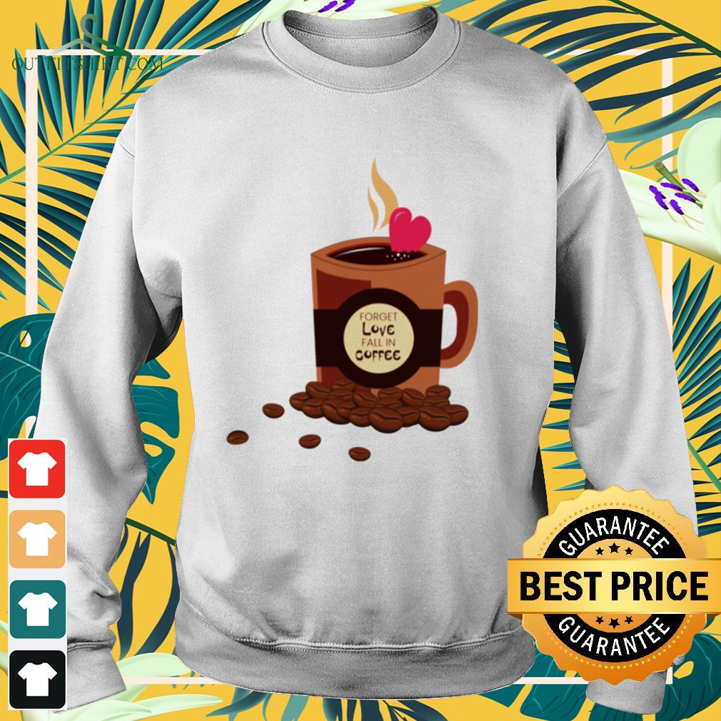 Forget love fall in coffee sweater
