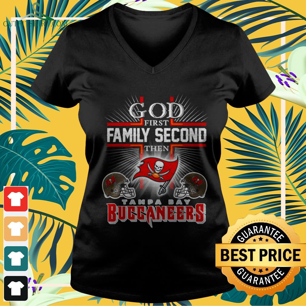 God first family second then Tampa Bay Buccaneers v-neck t-shirt
